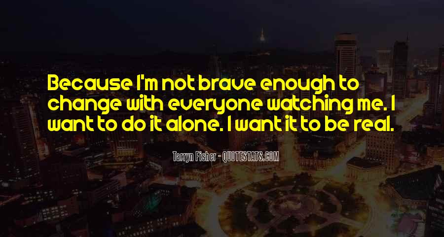 Quotes About I Want To Be Alone #242124