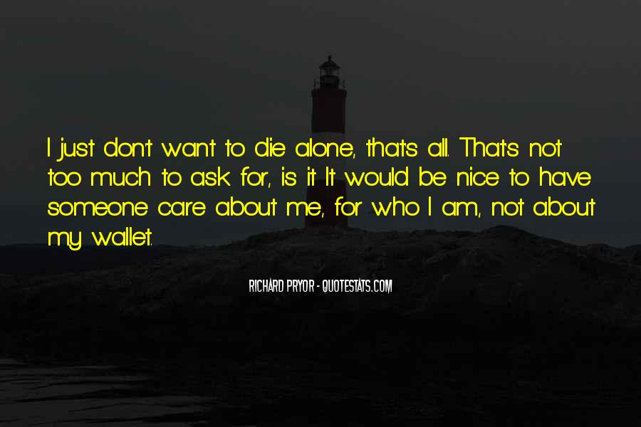 Quotes About I Want To Be Alone #278272