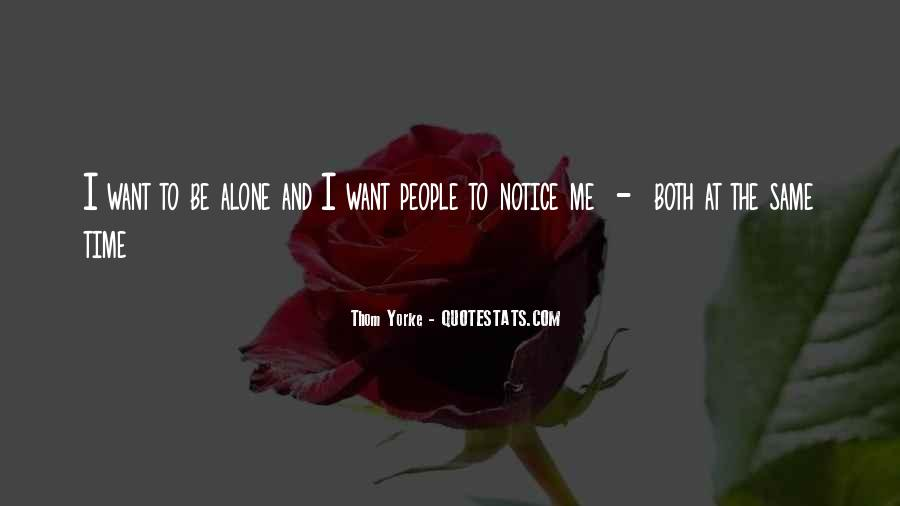 Quotes About I Want To Be Alone #284777