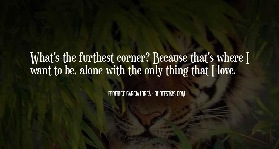 Quotes About I Want To Be Alone #306913
