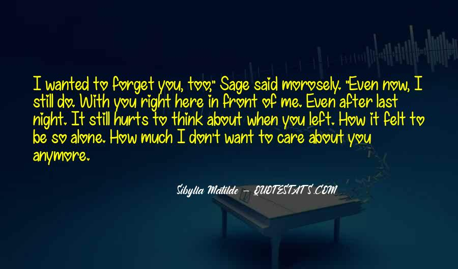 Quotes About I Want To Be Alone #38570