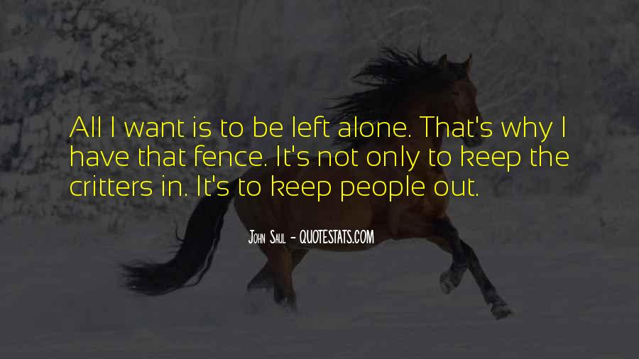 Quotes About I Want To Be Alone #608934