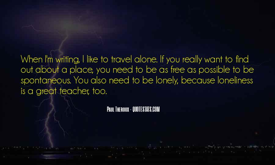 Quotes About I Want To Be Alone #657794