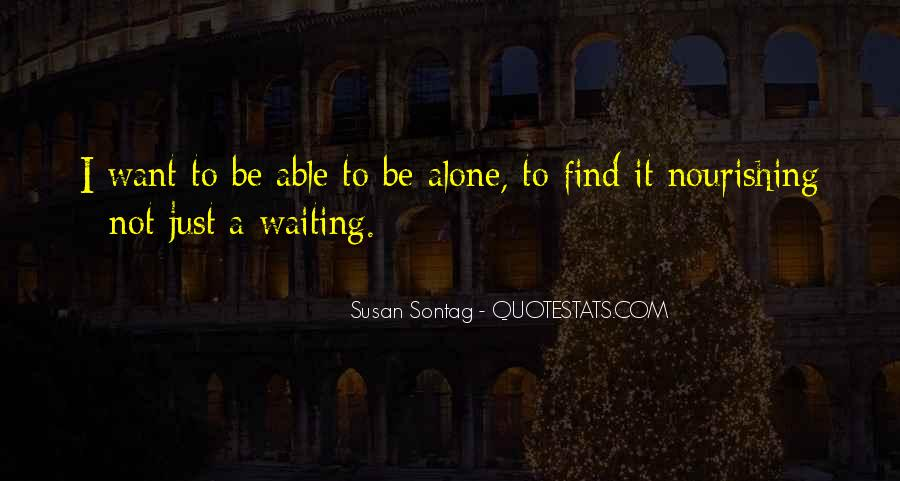 Quotes About I Want To Be Alone #674274