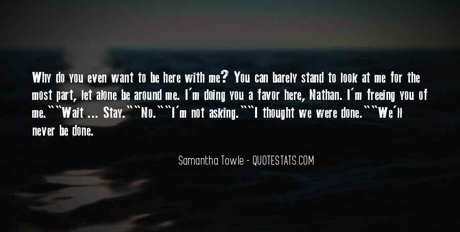 Quotes About I Want To Be Alone #717117