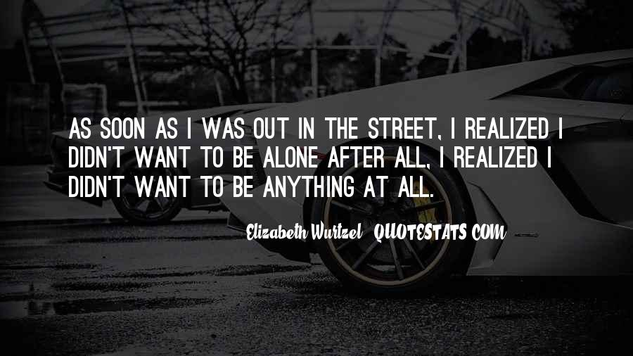 Quotes About I Want To Be Alone #7237