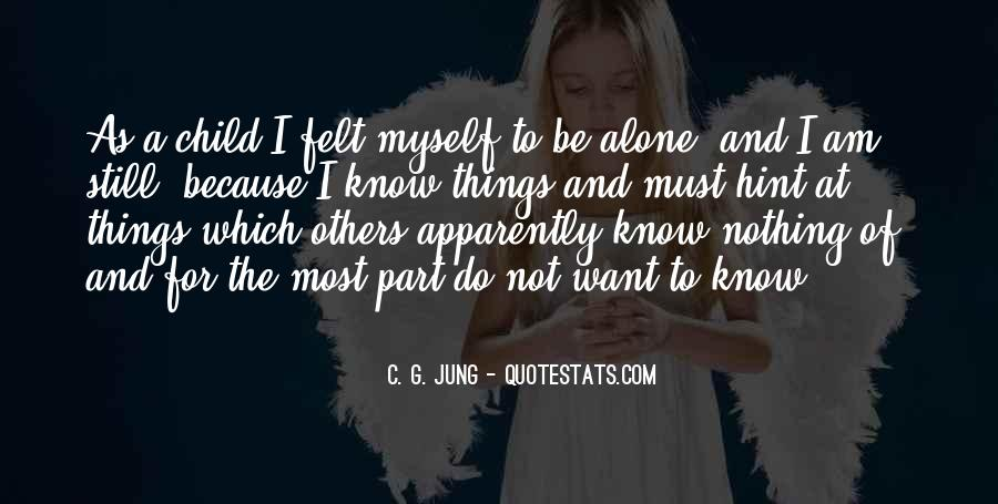 Quotes About I Want To Be Alone #902935