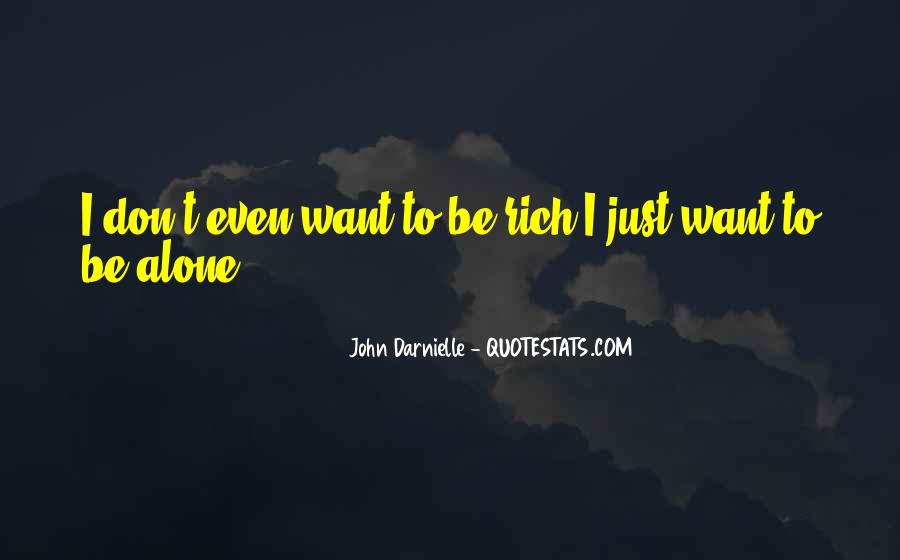 Quotes About I Want To Be Alone #939798