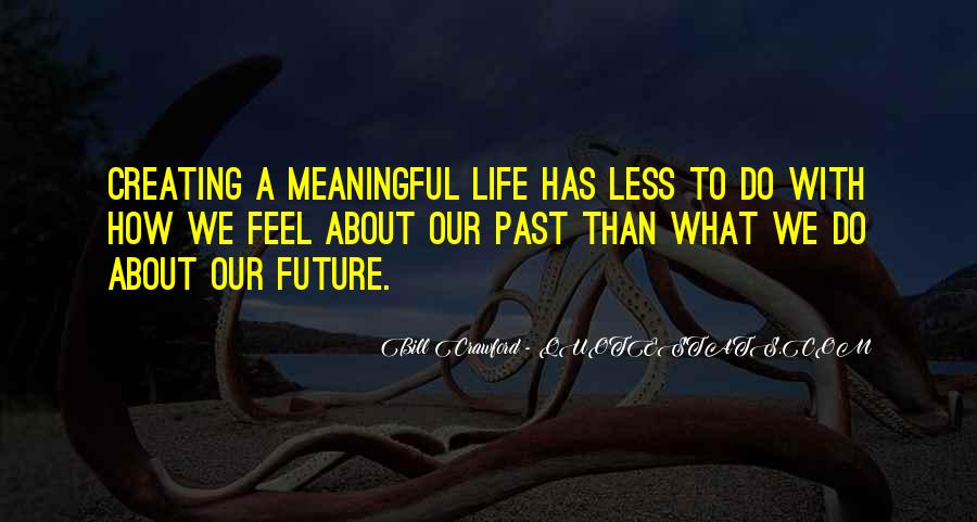 Quotes About Meaningful Life #145436