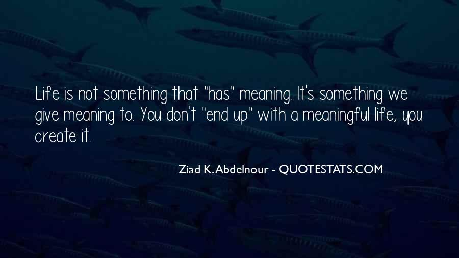 Quotes About Meaningful Life #232981