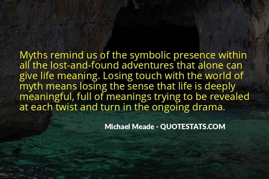 Quotes About Meaningful Life #80408