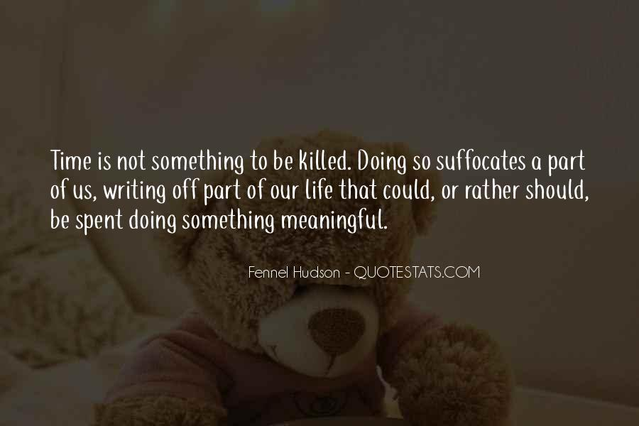 Quotes About Meaningful Life #94045