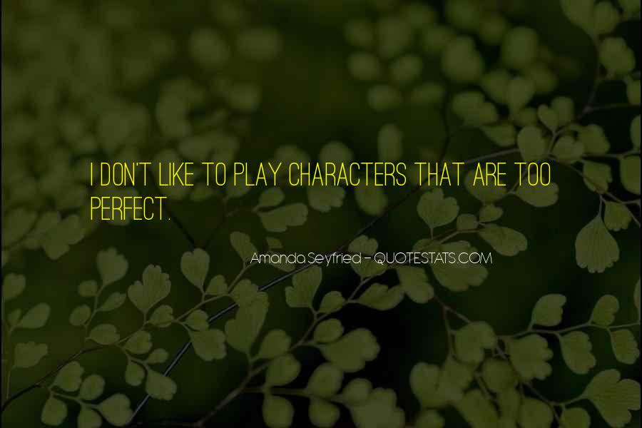 Seyfried Quotes #1775975