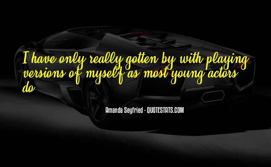 Seyfried Quotes #403037
