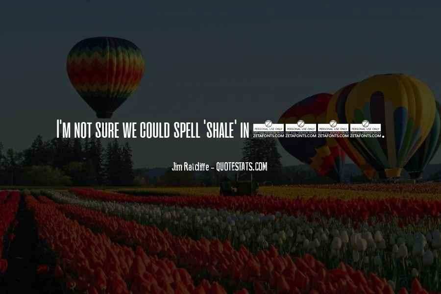 Shale Quotes #950139