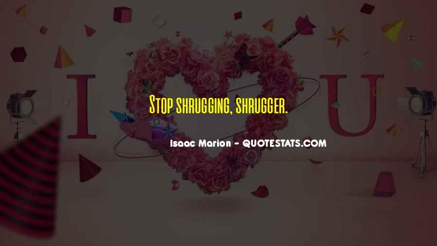 Shrugger Quotes #674415