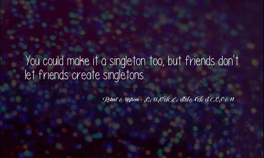 Singleton's Quotes #205344