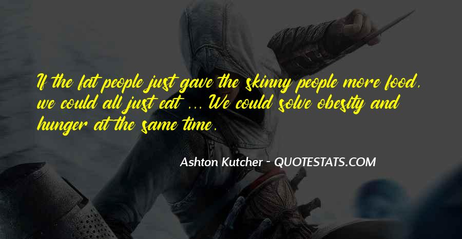 Quotes About Skinny People #1359349