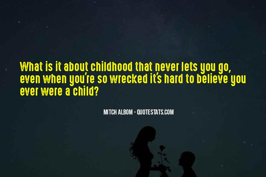 Quotes About When You Were A Child #1670887