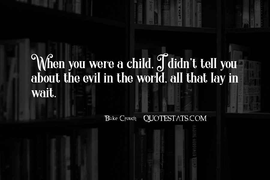 Quotes About When You Were A Child #375156