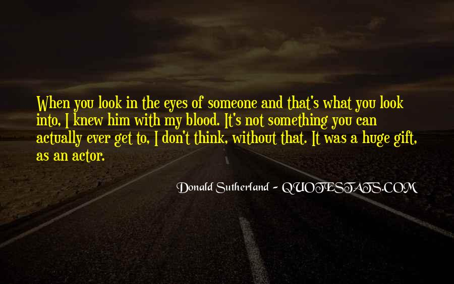 Quotes About When You Look Into My Eyes #212457