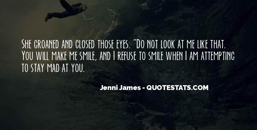 Quotes About When You Look Into My Eyes #3942