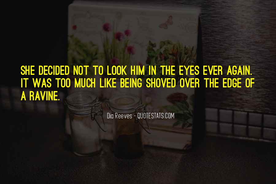 Quotes About When You Look Into My Eyes #4201