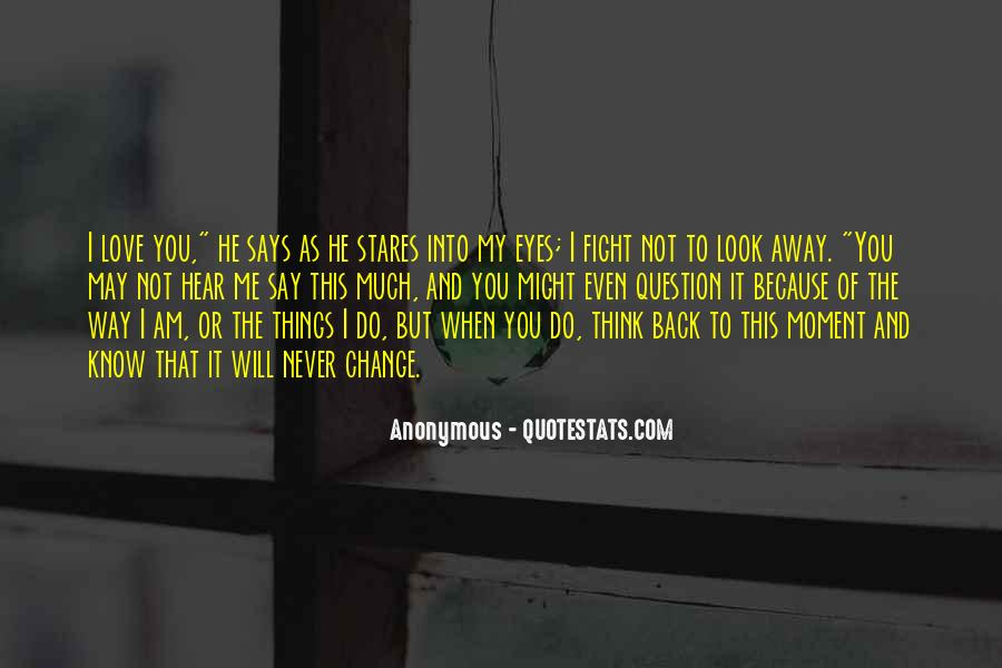Quotes About When You Look Into My Eyes #556455
