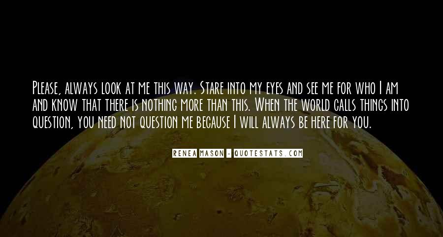 Quotes About When You Look Into My Eyes #618804