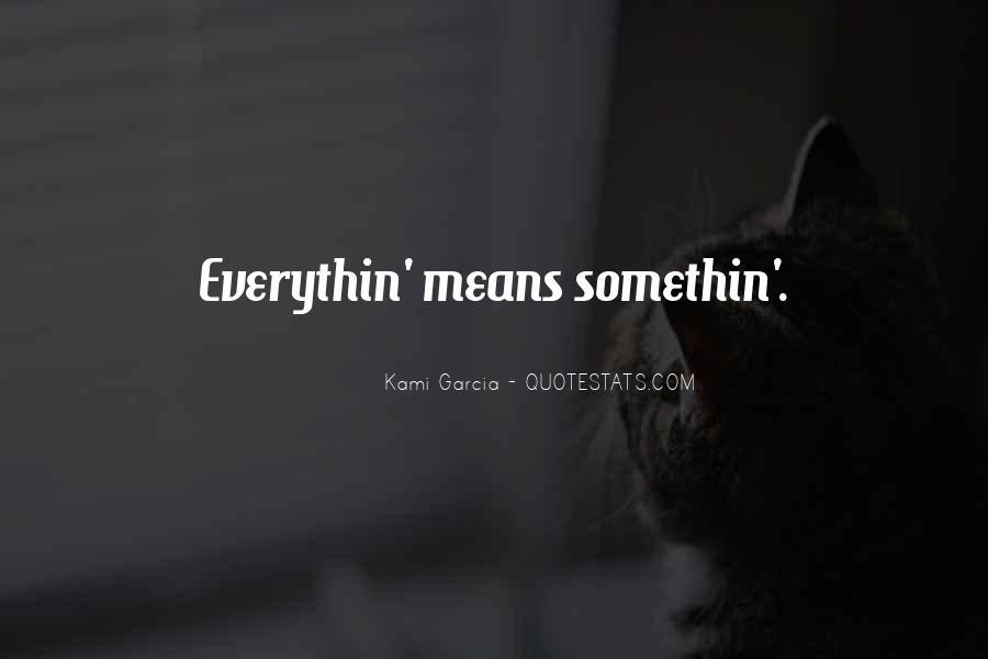Somethin's Quotes #584305