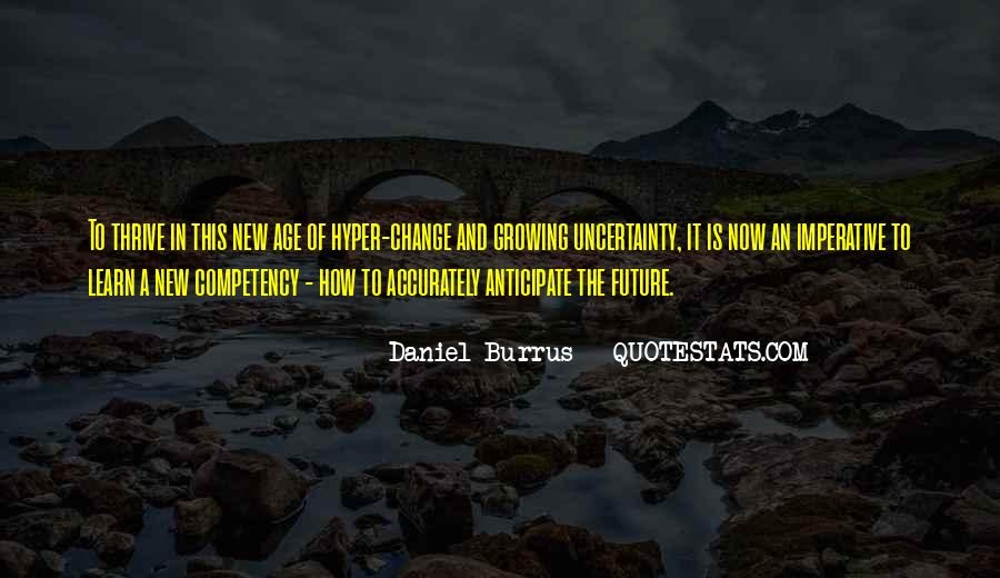 Quotes About The Uncertainty Of The Future #1109403