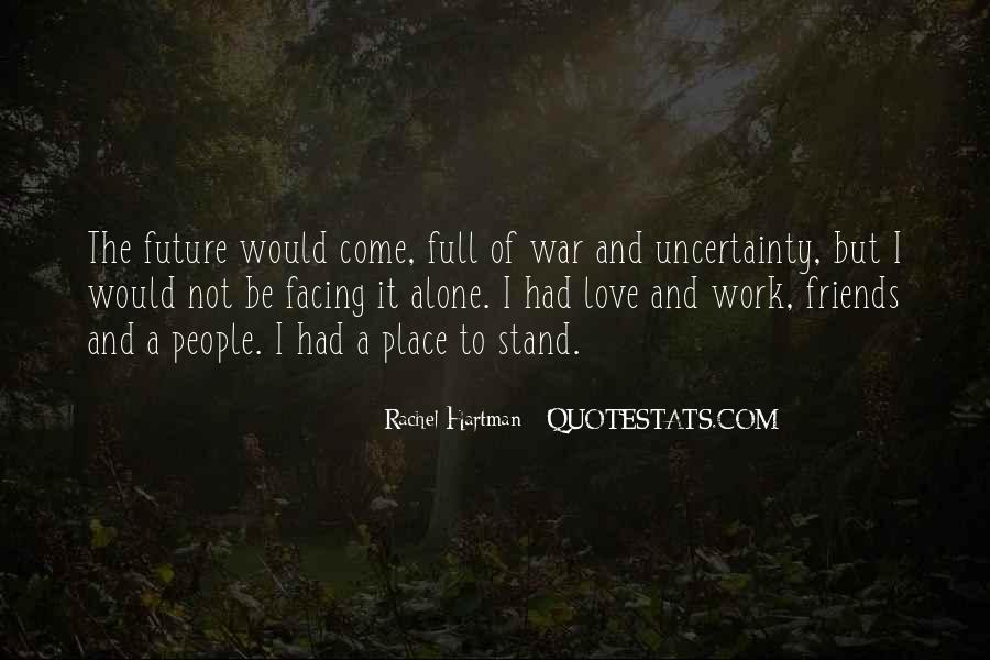 Quotes About The Uncertainty Of The Future #1121226