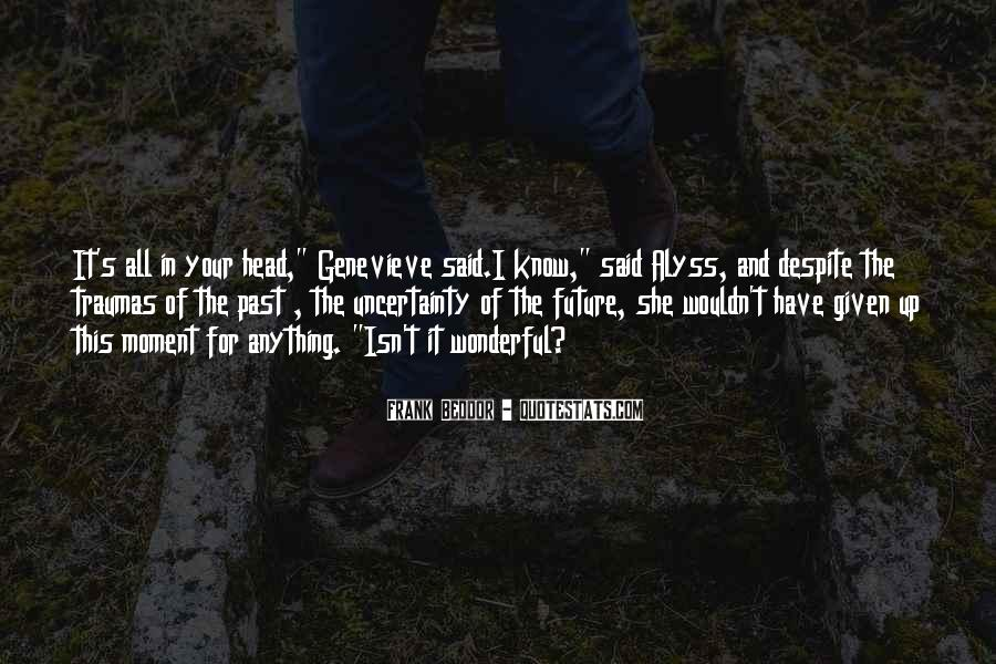 Quotes About The Uncertainty Of The Future #1140362