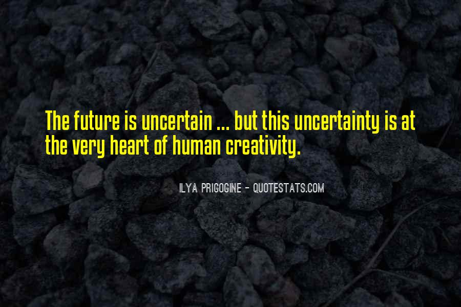 Quotes About The Uncertainty Of The Future #1310765