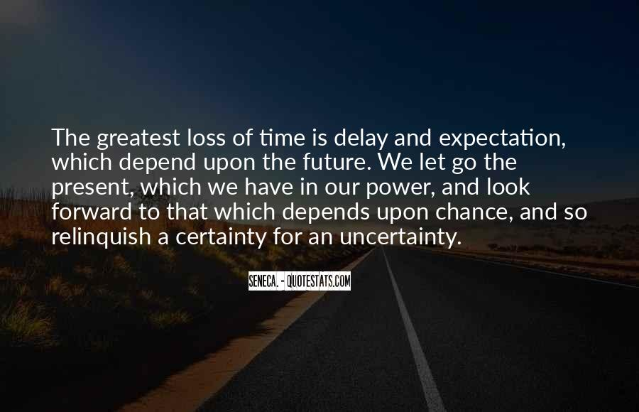 Quotes About The Uncertainty Of The Future #1818412