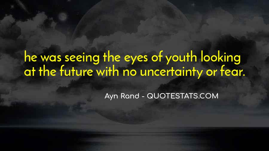 Quotes About The Uncertainty Of The Future #1854197