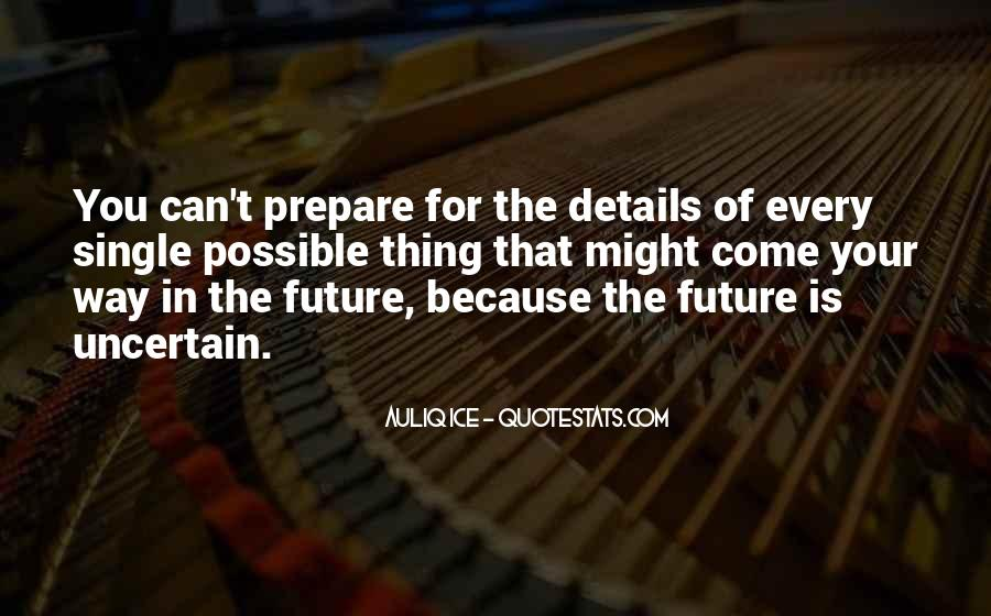 Quotes About The Uncertainty Of The Future #186946