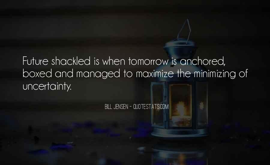 Quotes About The Uncertainty Of The Future #225978