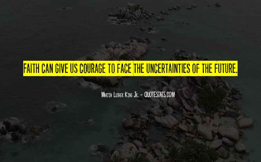 Quotes About The Uncertainty Of The Future #362123