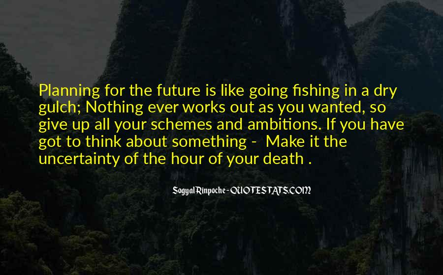 Quotes About The Uncertainty Of The Future #488213