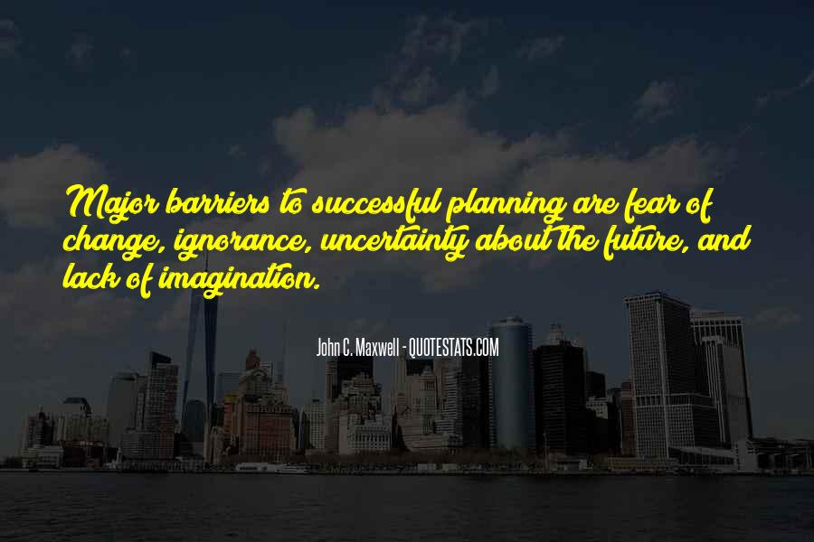 Quotes About The Uncertainty Of The Future #564445