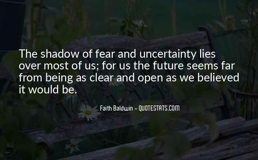 Quotes About The Uncertainty Of The Future #653248