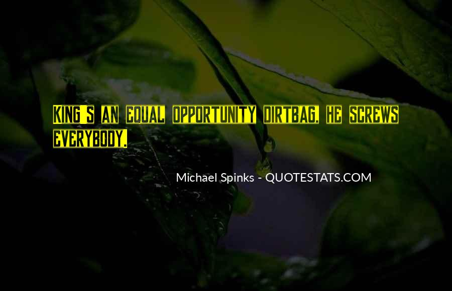 Spinks Quotes #1313997