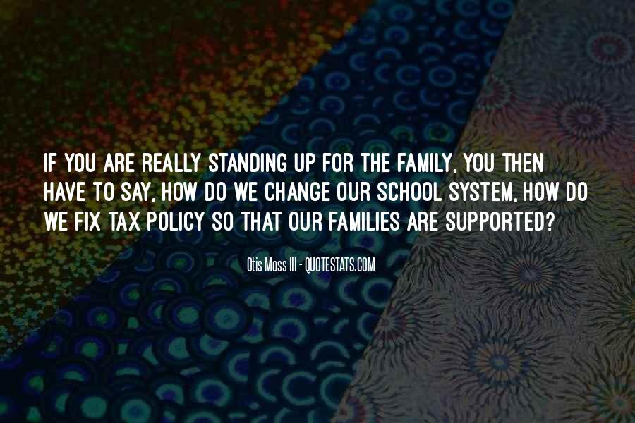 Quotes About Our School System #178037