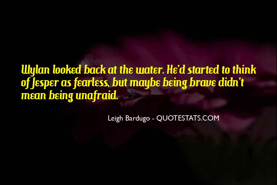 Quotes About Unafraid #518197