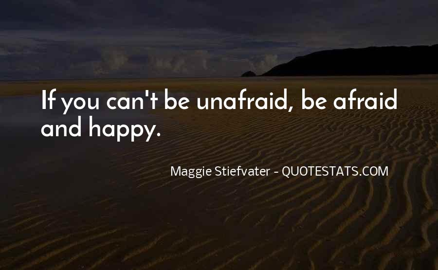 Quotes About Unafraid #723278