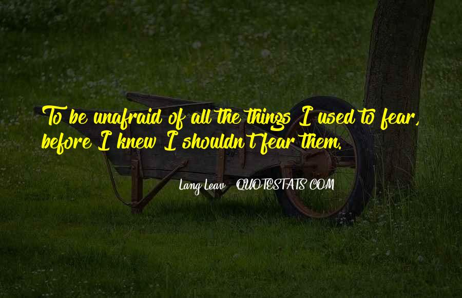 Quotes About Unafraid #801181