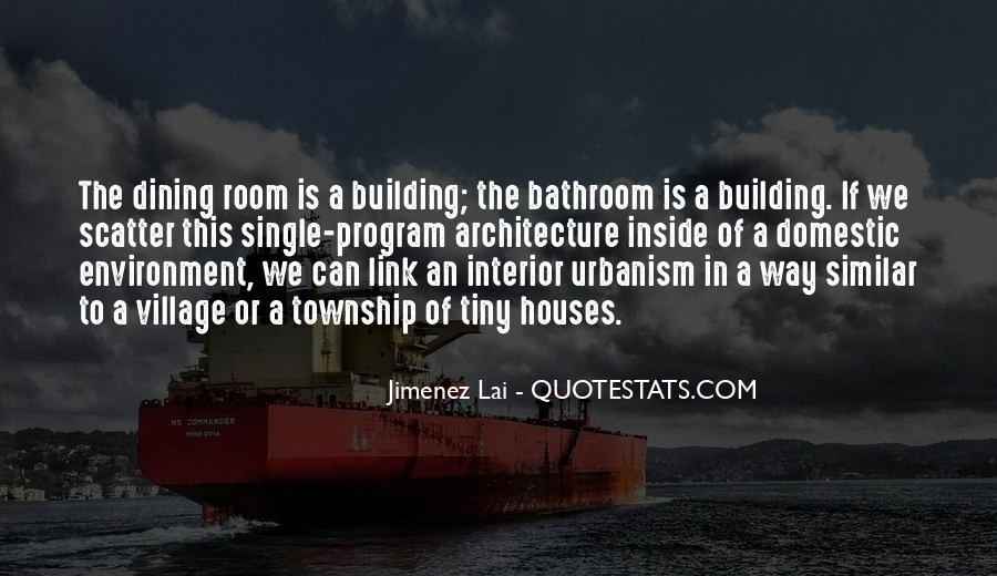 Quotes About Tiny Houses #1170988