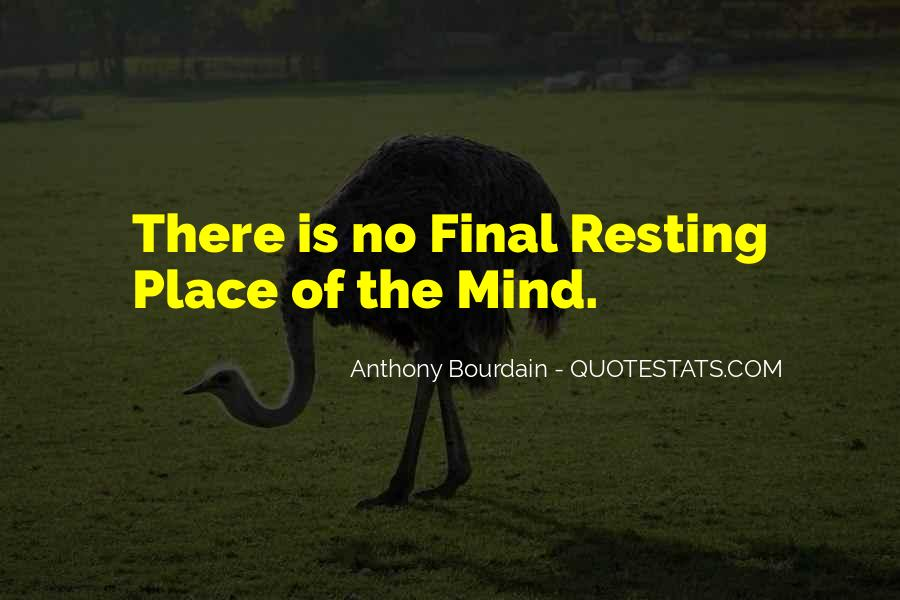 Quotes About Resting The Mind #1762620