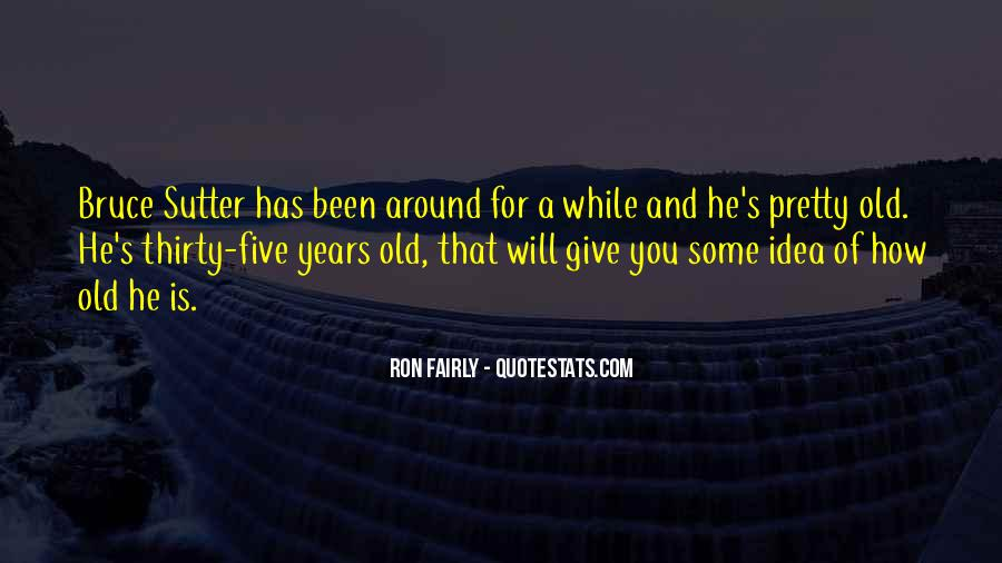 Sutter's Quotes #1745530